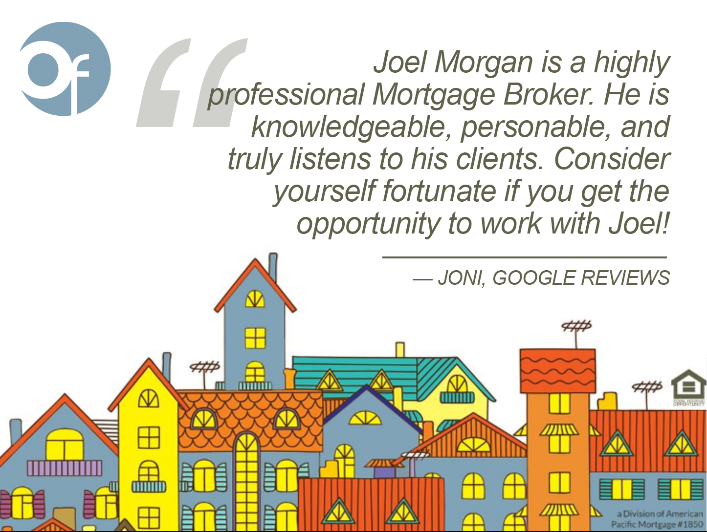 Joel Morgan is a highly professional Mortgage Broker. He is knowledgeable, personable, and truly listens to his clients. Consider yourself fortunate if you get the opportunity to work with Joel!