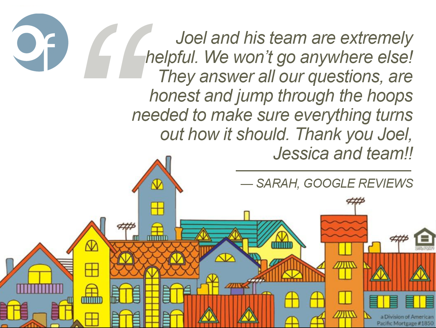Joel and his team are extremely helpful. We won't go anywhere else! They answer all our questions, are honest and jump through the hoops needed to make sure everything turns out how it should. Thank you Joel, Jessica and team!!