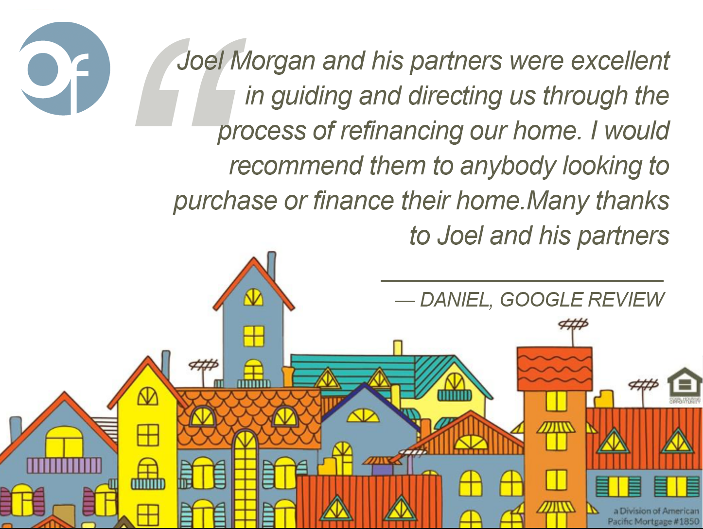 Joel Morgan and his partners were excellent in guiding and directing us through the process of refinancing our home. I would recommend them to anybody looking to purchase or finance their home. Many thanks to Joel and his partners